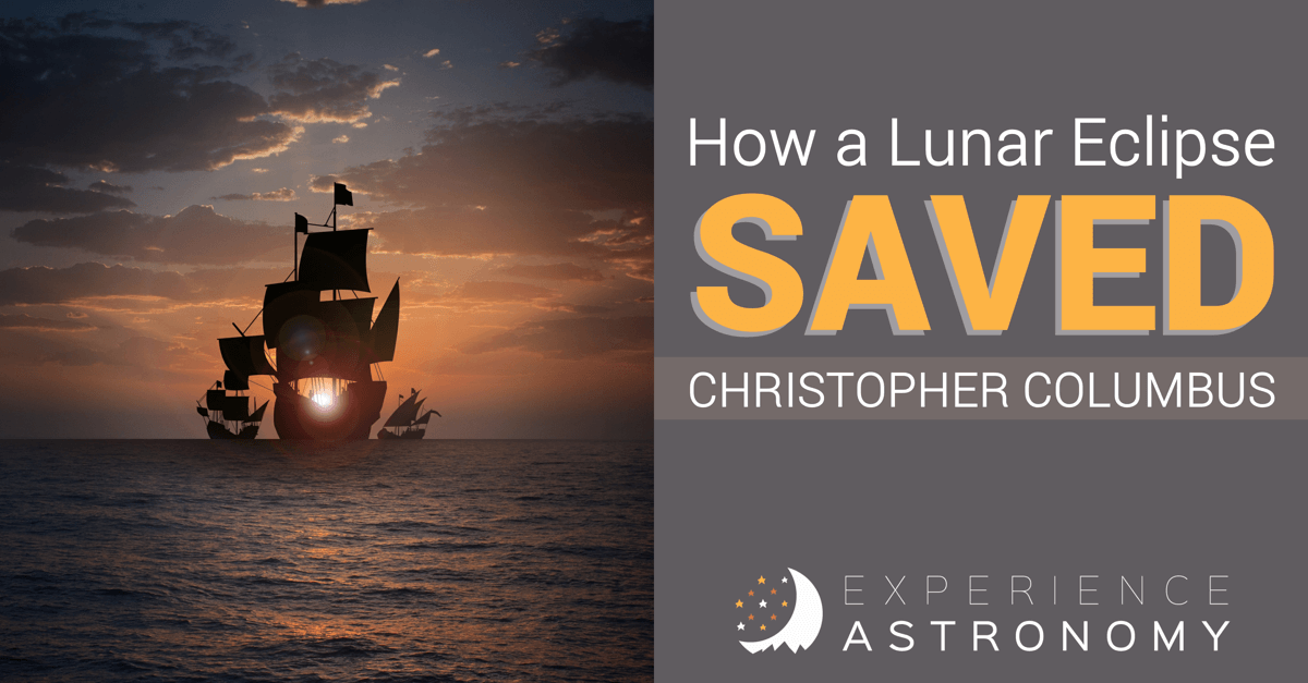 How a Lunar Eclipse Saved Christopher Columbus