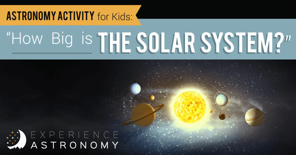 "Astronomy Activity for Kids: ""How Big is the Solar System?"""