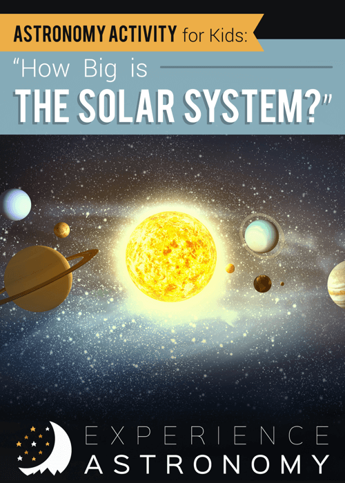 How Big is the Solar System (fun activity for kids)