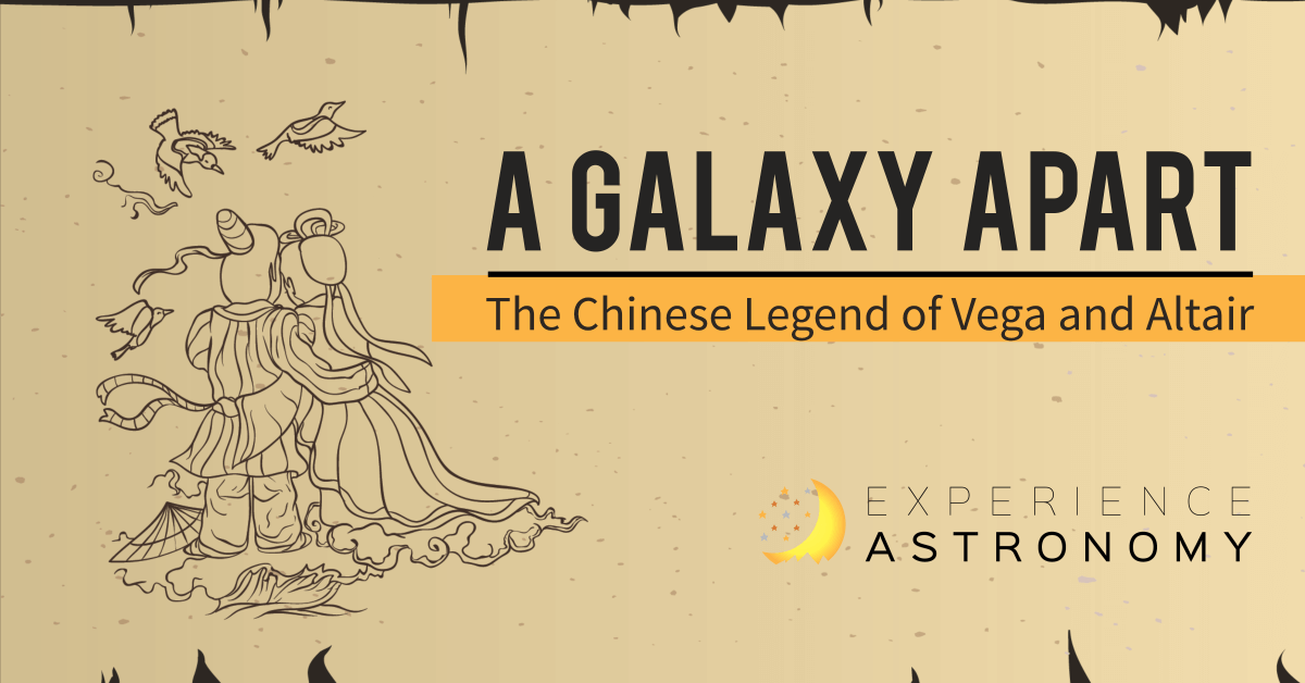 A Galaxy Apart: The Chinese Legend of Vega and Altair