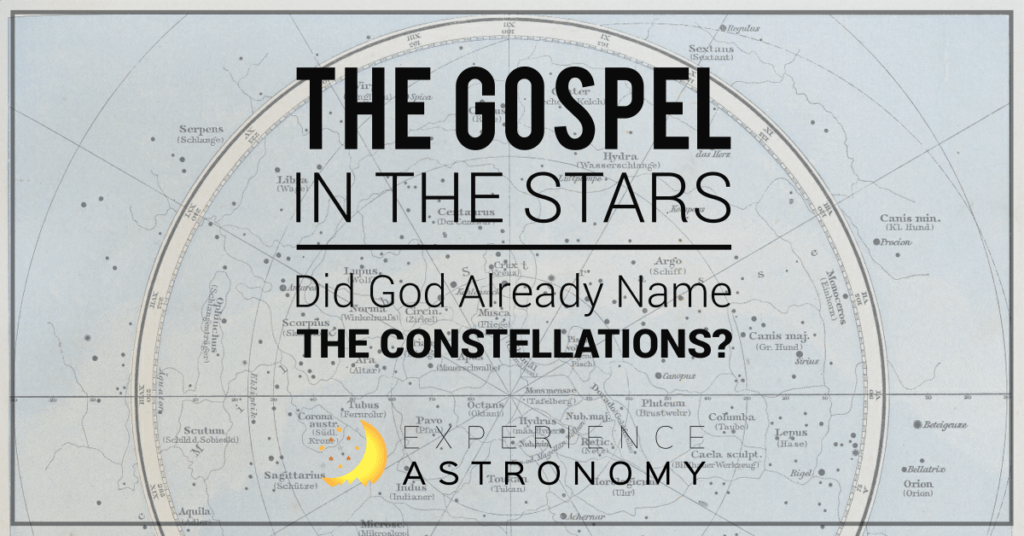 The Gospel in the Stars: Did God Already Name the Constellations?