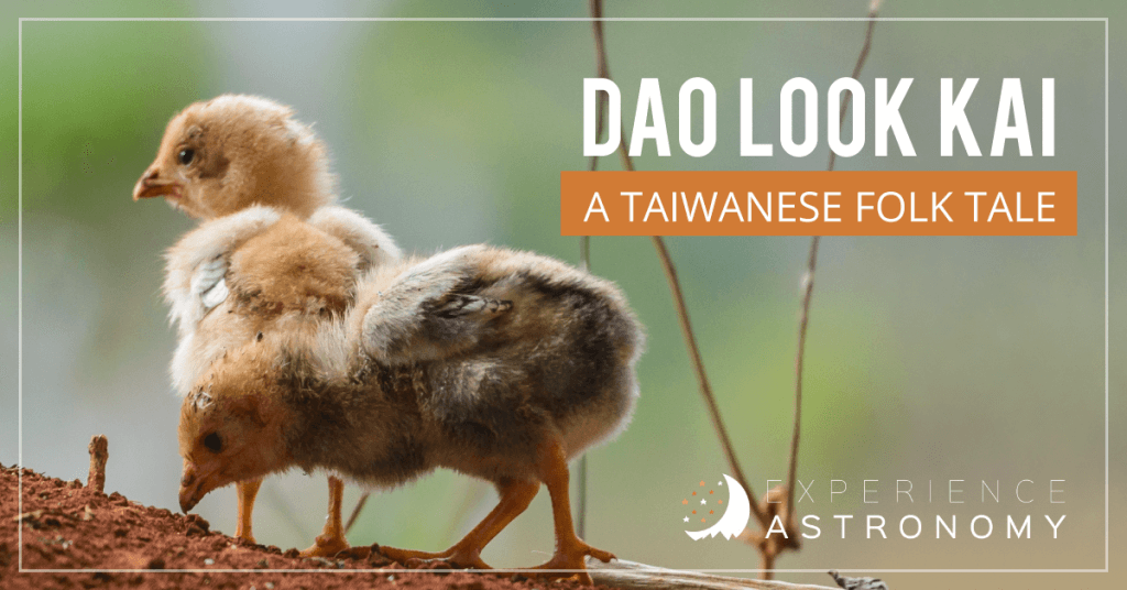 Dao Look Kai - a Taiwanese Folk Tale for astronomers